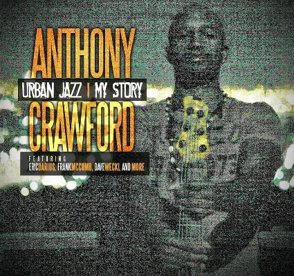 "Anthony Crawford Releases ""Urban Jazz – My Story"""