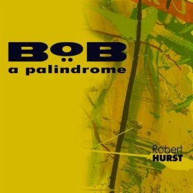 "Robert Hurst Releases ""Bob a Palindrome"""