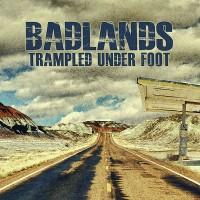 Trampled Under Foot: Badlands