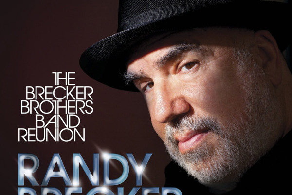 "Randy Brecker Releases ""Brecker Brothers Band Reunion"" with Will Lee and Chris Minh Doky"