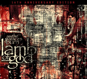 Lamb of God: As the Palaces Burn 10th Anniversary Edition