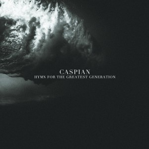 "Caspian Releases ""Hymn for the Greatest Generation"""