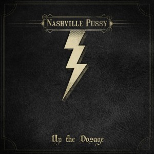 """Nashville Pussy Releases """"Up The Dosage"""""""