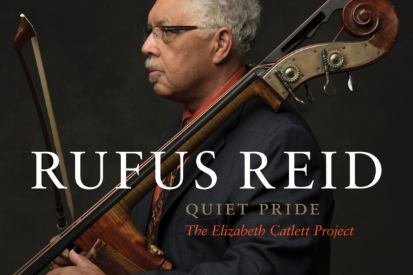 "Rufus Reid Honors Elizabeth Catlett with ""Quiet Pride"""