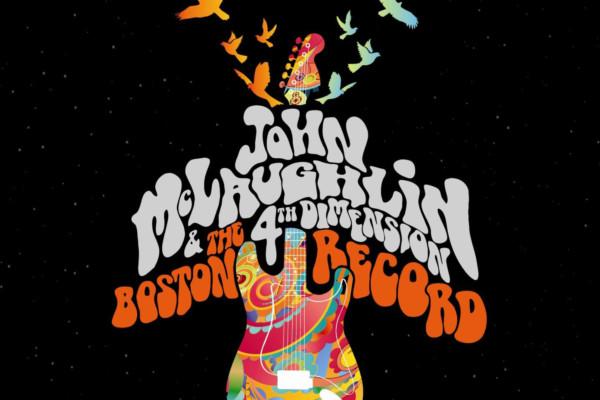 "John McLaughlin and The 4th Dimension Release ""The Boston Record"""