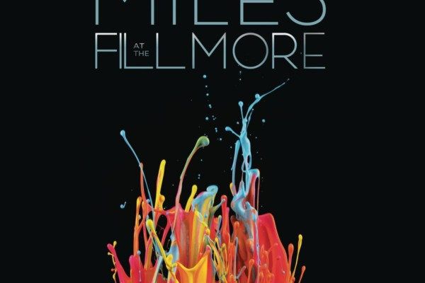 """Miles at the Fillmore: Miles Davis 1970: The Bootleg Series Vol. 3"" Released"