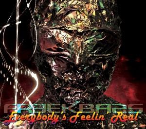Freekbass: Everybody's Feelin' Real