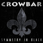 """Crowbar Returns with """"Symmetry in Black"""""""
