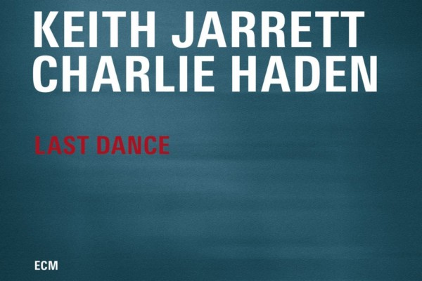 "Keith Jarrett and Charlie Haden Team Up for ""Last Dance"""
