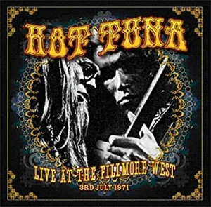 Hot Tuna: Live at the Fillmore West, June 3, 1971
