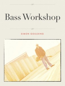 "Simon Goulding: ""Bass Workshop"" Instructional Book"