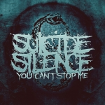 """Suicide Silence Returns With """"You Can't Stop Me"""""""