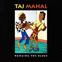 Taj Mahal: Dancing the Blues