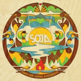 SOJA: Amid the Noise and Haste