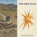 """The Bad Plus Create an """"Inevitable Western"""" with Latest Release"""