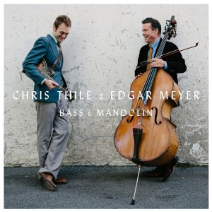 "Edgar Meyer Re-teams with Chris Thile for ""Bass & Mandolin"""