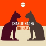 Previously Unreleased Live Set by Charlie Haden and Jim Hall Available on New Record