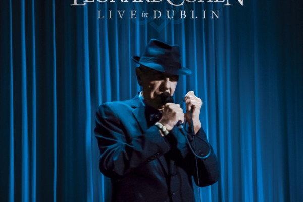 Leonard Cohen: Live in Dublin Released