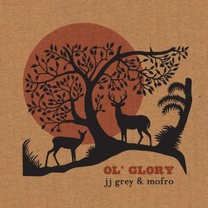 JJ Grey and Mofro: Ol' Glory