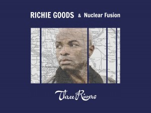 Richie Goods and Nuclear Fusion: Three Rivers