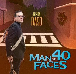 Jason Raso: Man of 40 Faces