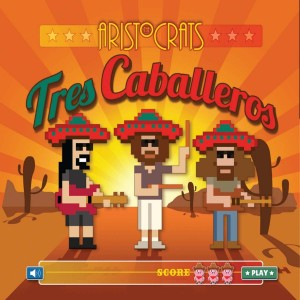 The Aristocrats: Tres Caballeros