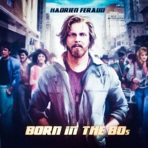 Hadrien Feraud: Born in the 80s