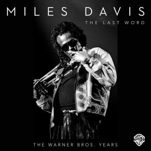 Miles Davis: The Last Word – The Warner Bros. Years