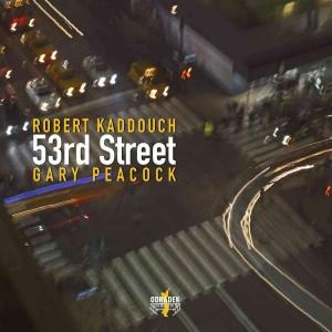 Robert Kaddouch & Gary Peacock: 53rd Street
