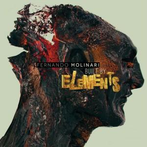 Fernando Molinari: Built By Elements