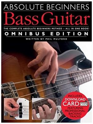 Absolute Beginners: Bass Guitar-Omnibus Edition