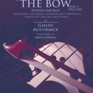 Gaelen McCormick Releases New Book on Double Bass Spiccato Bowing