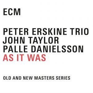 Peter Erskine Trio: As It Was