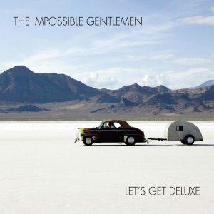 The Impossible Gentlemen: Let's Get Deluxe