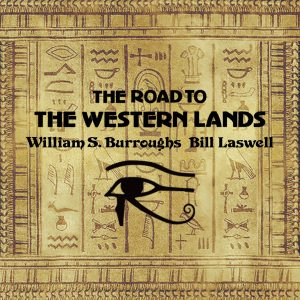 Bill Laswell: The Road to the Western Lands