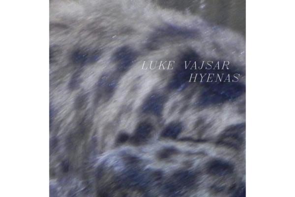 """Luke Vajsar Releases """"Hyenas"""""""