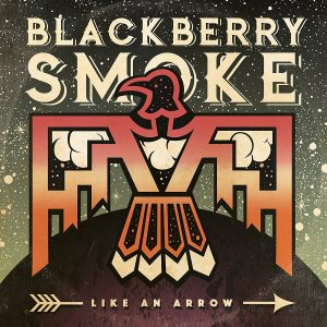 Blackberry Smoke: Like An Arrow