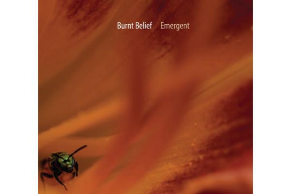 "Burnt Belief, Featuring Colin Edwin, Release ""Emergent"""