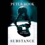 "Peter Hook Releases ""Substance: Inside New Order"" Book"