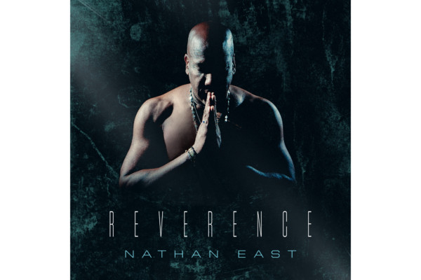 "Nathan East Returns with ""Reverence"""