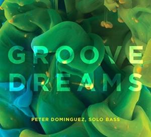 Peter Dominguez: Groove Dreams