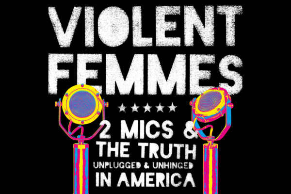 "Violent Femmes Release ""Two Mics & The Truth: Unplugged & Unhinged In America"""