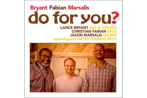 "Bryant Fabian Marsalis Releases ""Do For You?"""