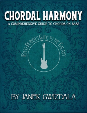 Chordal Harmony: A Comprehensive Guide to Chords on Bass by Janek Gwizdala