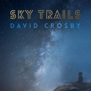 David Crosby: Sky Trails
