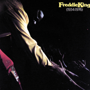 Freddie King: 1934-1976
