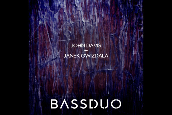 John Davis and Janek Gwizdala Team Up for Bass Duo Album