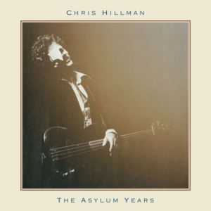 Chris Hillman: The Asylum Years