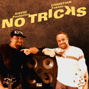 David Pastorius and Christian Fabian: No Tricks