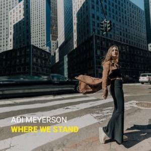 Adi Meyerson: Where We Stand